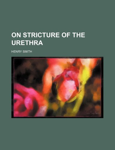 9781153828765: On stricture of the urethra