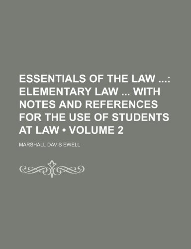 9781153841832: Essentials of the Law (Volume 2); Elementary Law With Notes and References for the Use of Students at Law