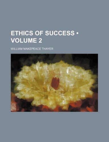 9781153867429: Ethics of Success (Volume 2)