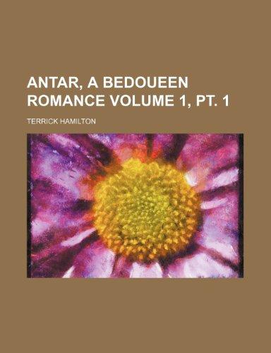 9781153879187: Antar, a Bedoueen romance Volume 1, pt. 1