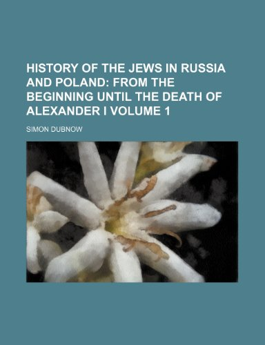9781153879224: History of the Jews in Russia and Poland Volume 1