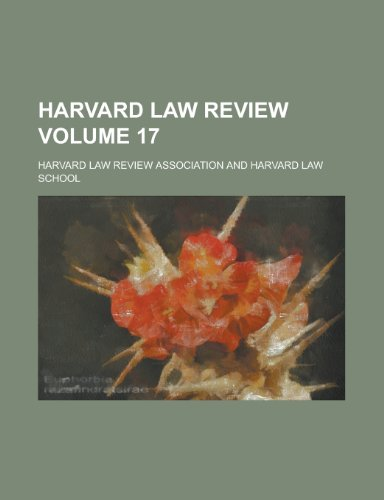 Harvard Law Review (Volume 17): Harvard Law Review Association