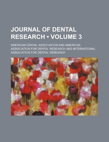Journal of Dental Research (Volume 3) (1153900033) by Association, American Dental