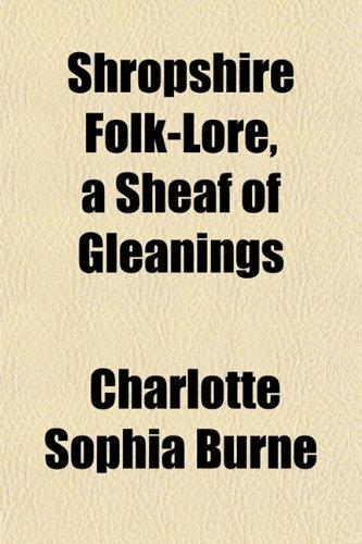 9781153906142: Shropshire Folk-Lore, a Sheaf of Gleanings (Volume 1)