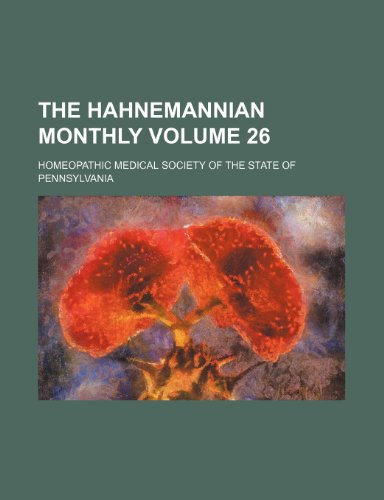 9781153912624: The Hahnemannian Monthly (Volume 26)