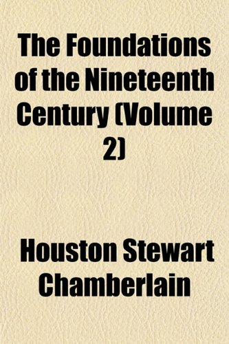 9781153936262: The Foundations of the Nineteenth Century (Volume 2)
