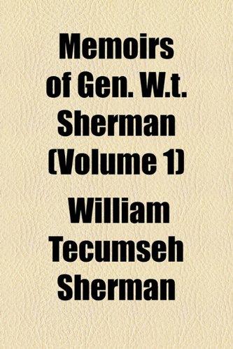 9781153973809: Memoirs of Gen. W.t. Sherman (Volume 1)
