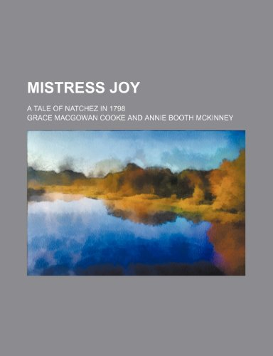 9781153974479: Mistress Joy; a tale of Natchez in 1798