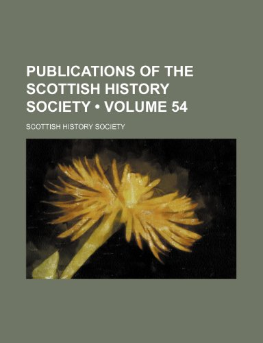 Publications of the Scottish History Society (Volume 54) (1153978733) by Society, Scottish History