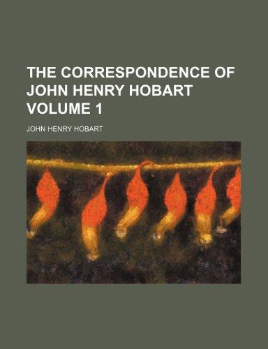 9781153986427: The correspondence of John Henry Hobart Volume 1