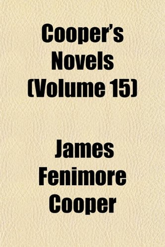 Cooper's Novels (Volume 15) (1154004112) by Cooper, James Fenimore