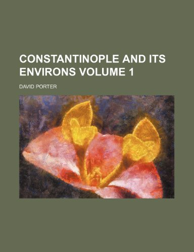 9781154018134: Constantinople and Its Environs (Volume 1)