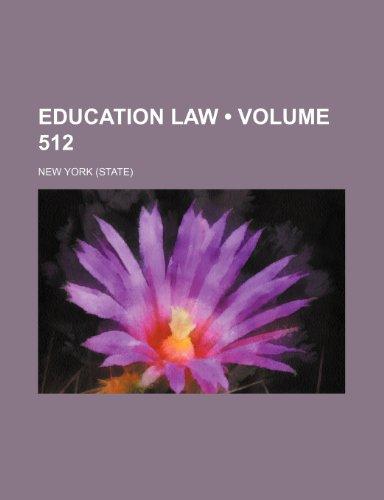 9781154039542: Education Law (Volume 512)