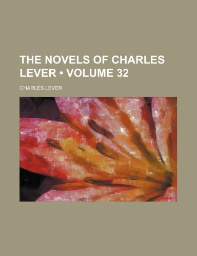 The Novels of Charles Lever (Volume 32) (1154046044) by Lever, Charles