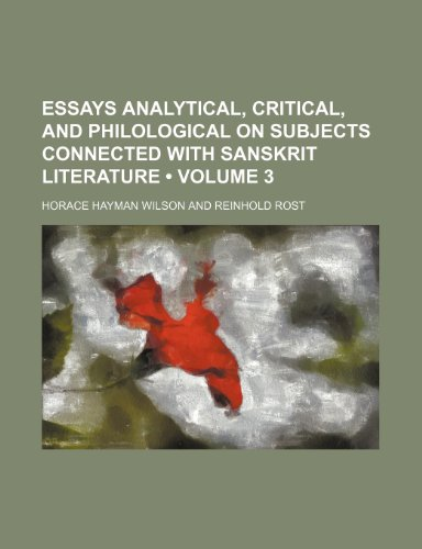 9781154051568: Essays Analytical, Critical, and Philological on Subjects Connected With Sanskrit Literature (Volume 3)