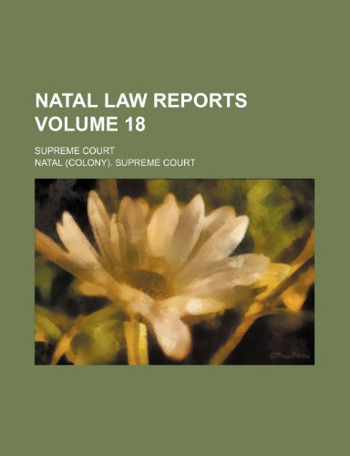 9781154055399: Natal law reports; Supreme Court Volume 18