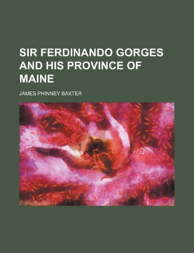 9781154059908: SIR FERDINANDO GORGES AND HIS PROVINCE OF MAINE