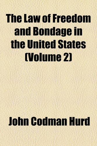 9781154068849: The Law of Freedom and Bondage in the United States (Volume 2)