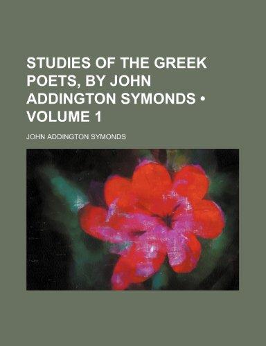 9781154088502: Studies of the Greek poets, by John Addington Symonds (Volume 1)