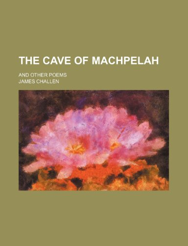 9781154090550: The cave of Machpelah; and other poems