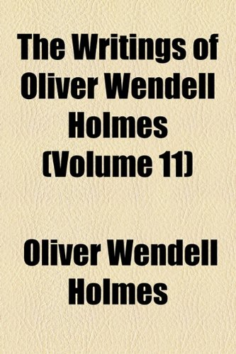 9781154092844: The Writings of Oliver Wendell Holmes (Volume 11)