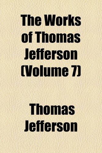 9781154093537: The Works of Thomas Jefferson (Volume 7)