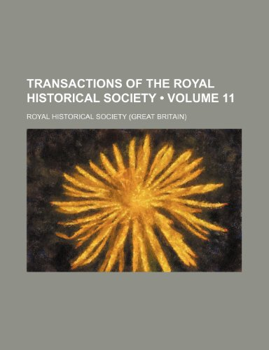 9781154094572: Transactions of the Royal Historical Society (Volume 11)