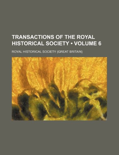 9781154099126: Transactions of the Royal Historical Society (Volume 6)