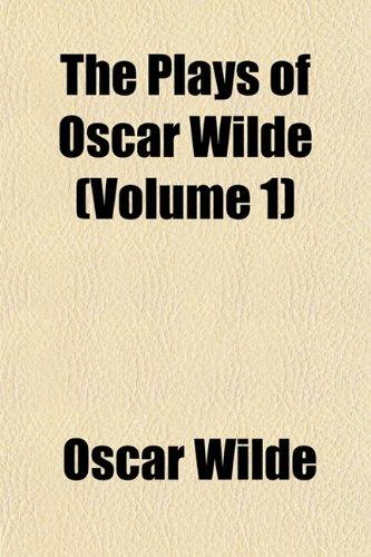 The Plays of Oscar Wilde (Volume 1) (9781154116885) by Oscar Wilde