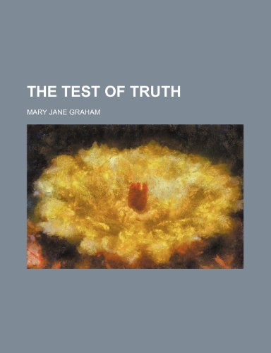 The test of truth (115411726X) by Graham, Mary Jane