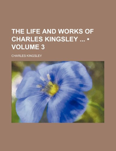 9781154129144: The Life and Works of Charles Kingsley (Volume 3)