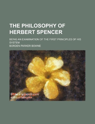 9781154137682: The Philosophy of Herbert Spencer; Being an Examination of the First Principles of His System