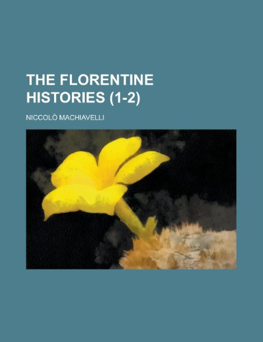 The Florentine Histories (1-2) (1154143570) by Machiavelli, Niccolo