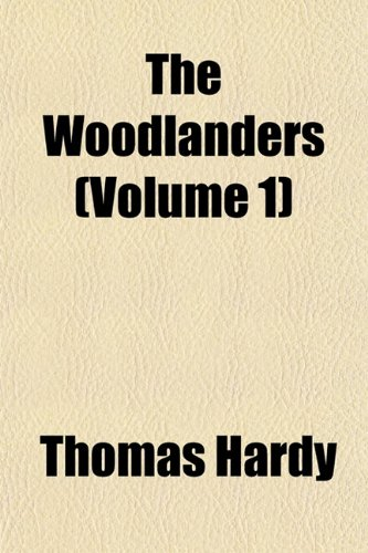 9781154145663: The Woodlanders (Volume 1)