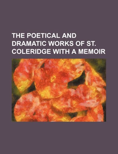 The Poetical and Dramatic Works of St. Coleridge With a Memoir (9781154152296) by Samuel Taylor Coleridge