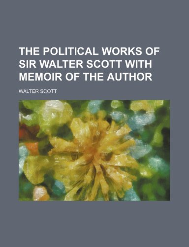 9781154152371: The Political Works of Sir Walter Scott with Memoir of the Author