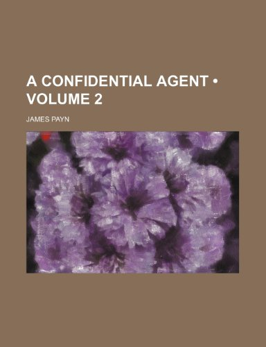 9781154155365: A Confidential Agent (Volume 2)