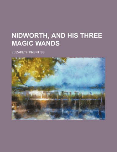 Nidworth, and His Three Magic Wands (1154160548) by Elizabeth Prentiss