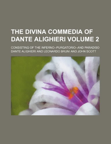 The Divina commedia of Dante Alighieri Volume 2; consisting of the Inferno--Purgatorio--and Paradiso (1154163601) by Alighieri, Dante