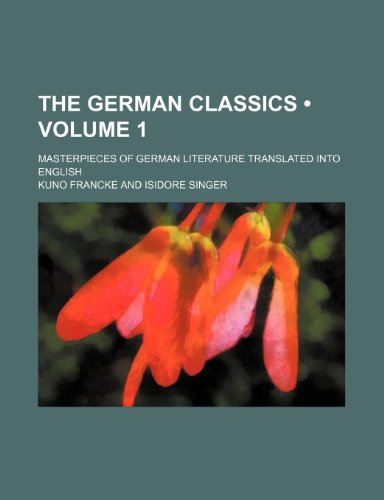 9781154163759: The German Classics (Volume 1); Masterpieces of German Literature Translated Into English
