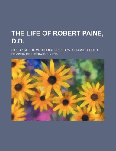 9781154166163: The Life of Robert Paine, D.d.; Bishop of the Methodist Episcopal Church, South