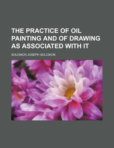 9781154173956: The practice of oil painting and of drawing as associated with it