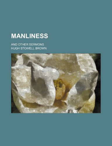 9781154179323: Manliness; And Other Sermons