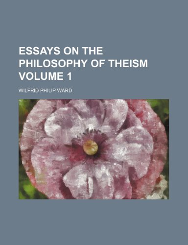 9781154197044: Essays on the philosophy of theism Volume 1