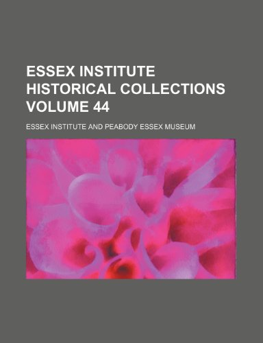 9781154197075: Essex Institute historical collections Volume 44