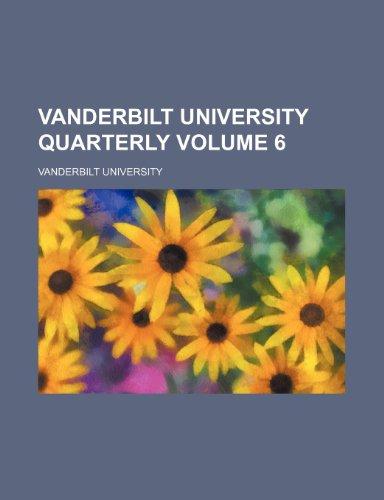 9781154201628: Vanderbilt University quarterly Volume 6