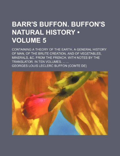 9781154207361: Barr's Buffon. Buffon's Natural History (Volume 5); Containing a Theory of the Earth, a General History of Man, of the Brute Creation, and of