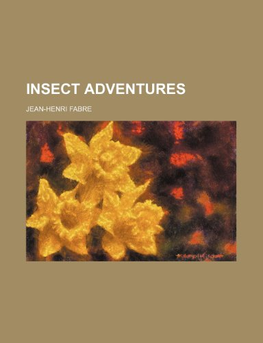 9781154208184: Insect adventures