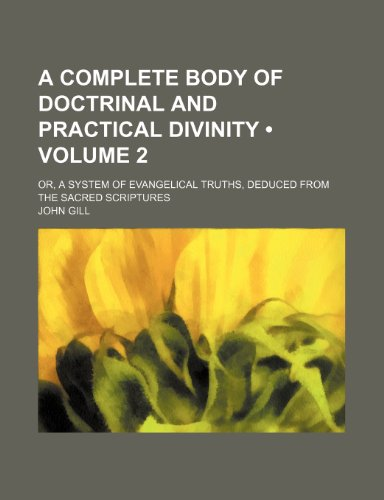 9781154209426: A Complete Body of Doctrinal and Practical Divinity (Volume 2); Or, a System of Evangelical Truths, Deduced From the Sacred Scriptures