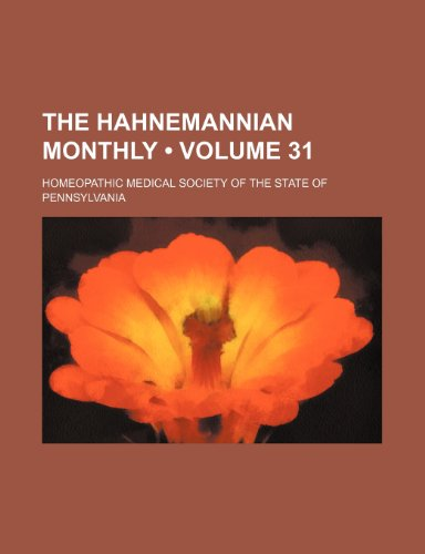 9781154216318: The Hahnemannian Monthly (Volume 31)